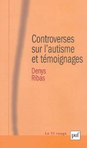 Denys Ribas - Controverses sur l'autisme et témoignages.