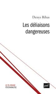 Denys Ribas - Les déliaisons dangereuses.