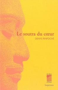 Denys Rinpoché - Le Soutra du Coeur.
