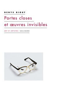 Denys Riout - Portes closes et oeuvres invisibles.