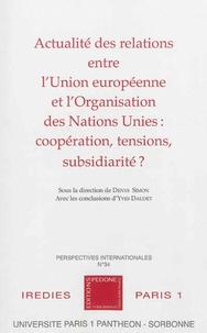 Denys Simon - Actualité des relations entre l'Union européenne et l'Organisation des Nations Unies : coopération, tensions, subsidiarité ?.