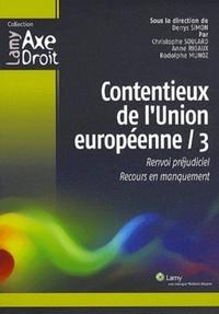 Denys Simon - Contentieux de l'union européenne 3 - Renvoi préjudiciel, Recours en manquement.