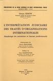 Denys Simon - L'interprétation judiciaire des traités d'organisations internationales - Morphologie des conventions et fonction juridictionnelle.