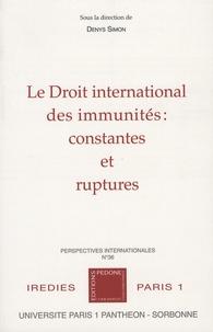 Denys Simon - Le droit international des immunités : constantes et ruptures.