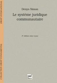 Denys Simon - Le système juridique communautaire.