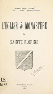 Denys Tixidre - L'église & monastère de Sainte-Florine.