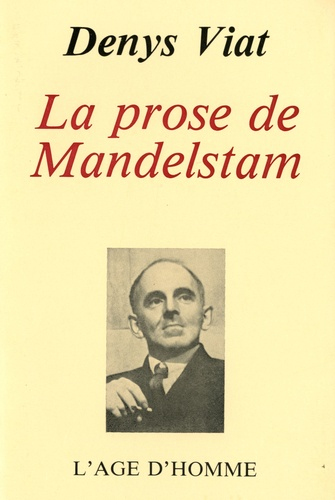 Denys Viat - La prose de Mandelstam.