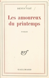 Denys Viat - Les amoureux du printemps.