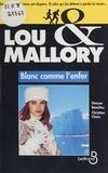 Denyse Beaulieu et Christian Chaix - Blanc comme l'enfer - Une aventure de Lou & Mallory.