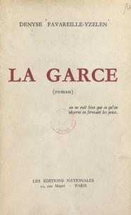 Denyse Favareille-Yzelen - La garce.