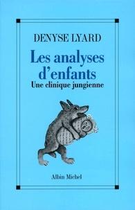 Denyse Lyard - Les Analyses d'enfants - Une clinique jungienne.
