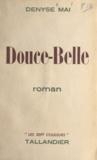 Denyse Mai - Douce-Belle.