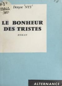 Denyse Nys - Le bonheur des tristes.