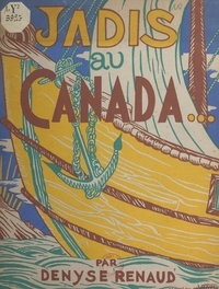 Denyse Renaud et Maurice de Vassal - Jadis au Canada....