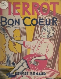 Denyse Renaud et Maurice de Vassal - Pierrot Bon-Cœur.