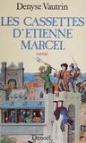 Denyse Vautrin - Les Cassettes d'Étienne Marcel.