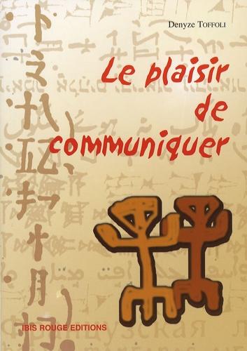 Denyze Toffoli - Le plaisir de communiquer - Guide pour construire et animer des formations en langue.