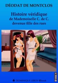 Déodat de Montclos et Chairminator Chairminator - Histoire véridique de Mademoiselle C. de C. devenue fille des rues.