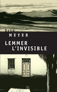 Deon Meyer - Lemmer, l'invisible.