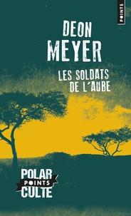 Deon Meyer - Les soldats de l'aube.
