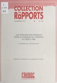 Département Conditions de vie - Les opinions des Français dans le domaine de l'énergie au début 1995 - Chauffage, prix, environnement.
