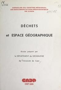 Département de géographie de l et J. Gouhier - Déchets et espace géographique.