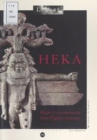 Département des antiquités égy et Marc Etienne - Heka : magie et envoûtement dans l'Égypte ancienne - Exposition, Paris, Musée du Louvre, 2000.