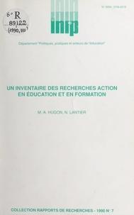 Département politiques, pratiq et Marie-Anne Hugon - Un inventaire des recherches action en éducation et en formation.
