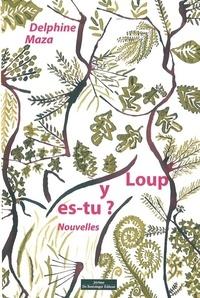 Dephine Maza - Loup y es-tu ?.