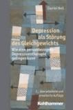 Depression als Störung des Gleichgewichts - Wie eine personbezogene Depressionstherapie gelingen kann.