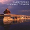 Deqi Shan - L'architecture des maisons chinoises.