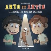 Dequier Bruno - Anto et Antin - tome 4 - Les aventures de monsieur Caca Plouf.