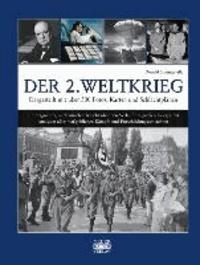 Der 2. Weltkrieg - Dargestellt mit über 500 Fotos, Karten und Schlachtplänen.