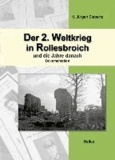 Der 2. Weltkrieg in Rollesbroich - und die Jahre danach - Dokumentation.