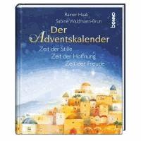 Der Adventskalender - Zeit der Stille, Zeit der Hoffnung, Zeit der Freude.