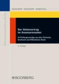 Der Aktenvortrag im Assessorexamen - 24 Prüfungsvorträge aus dem Zivilrecht, Strafrecht und Öffentlichen Recht.