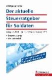 Der aktuelle Steuerratgeber für Soldaten - Ausgabe 2014 - für Ihre Steuererklärung 2013; Steuern sparen; Mit Musterfall.