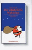 Der alljährliche Wahnsinn - Die besten Satiren zum Weihnachtsfest.