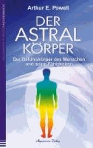 Der Astralkörper - Der Gefühlskörper des Menschen  und seine Fähigkeiten.