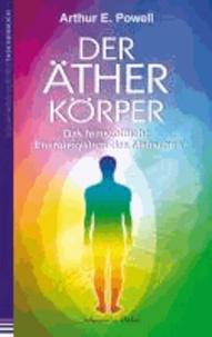Der Ätherkörper - Das feinstoffliche Energiesystem  des Menschen.
