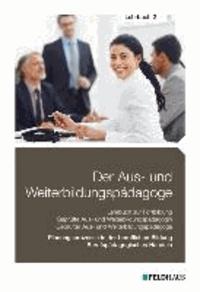 Der Aus- und Weiterbildungspädagoge, Lehrbuch 2 - Planungsprozesse in der beruflichen Bildung, Berufspädagogisches Handeln.