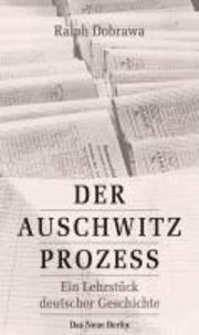 Der Auschwitz-Prozess - Ein Lehrstück deutscher Geschichte.