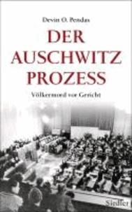 Der Auschwitz-Prozess - Völkermord vor Gericht.
