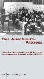 """""""Der Auschwitz-Prozess"""" - Bericht über die Strafsache gegen Mulka u. a. vor dem Schwurgericht Frankfurt am Main 1963-1965."""