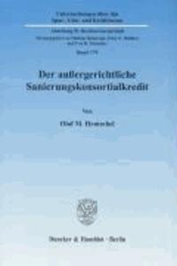 Der außergerichtliche Sanierungskonsortialkredit - Haftung des Sanierungskreditkonsortiums und der Sanierungskreditkonsorten bei der Kündigung des Sanierungskonsortialkredites.