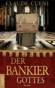 Der Bankier Gottes - Roman.