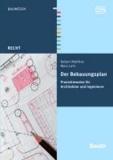 Der Bebauungsplan - Praxishinweise für Architekten und Ingenieure.
