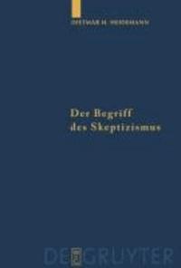 Der Begriff des Skeptizismus - Seine systematischen Formen, die pyrrhonische Skepsis und Hegels Herausforderung.