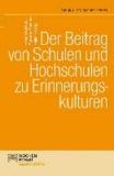 Der Beitrag von Schulen und Hochschulen zu Erinnerungskulturen.