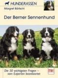Der Berner Sennenhund - Die 50 wichtigsten Fragen -  vom Experten beantwortet.